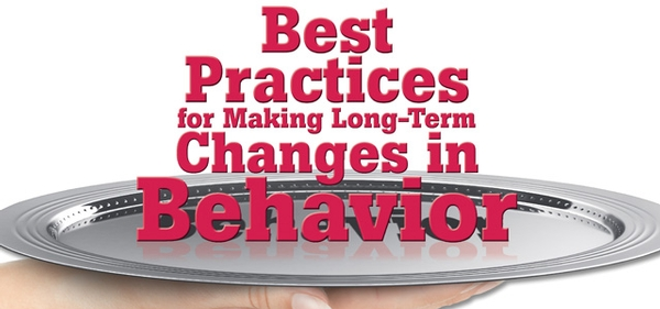 Best Practices for Making Long-Term Changes in Behavior