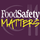 Food Safety Matters: A Podcast for Food Safety Professionals