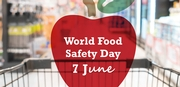 World Food Safety Day: June 7, 2019